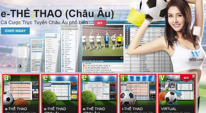 Trải nghiệm sản phẩm e-Thể thao (châu Á) tại trang cá độ W88