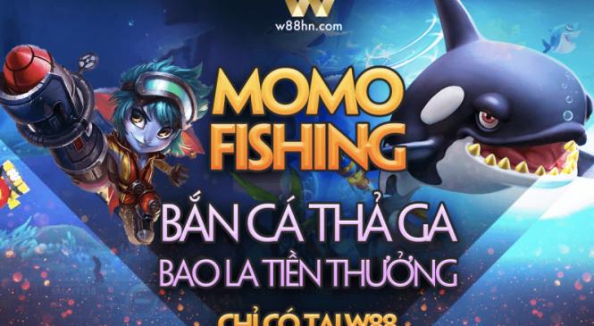 Hướng dẫn chơi Momo fishing kiếm tiền dễ dàng tại W88 chi tiết