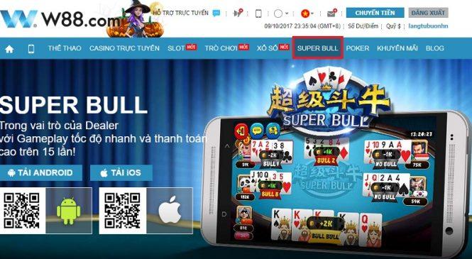 Hướng Dẫn Cách Chơi Super Bull Tại Nhà Cái W88 Hiệu Quả Nhất