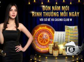 Đón năm mới rinh thưởng cùng số đề và casino club W tại nhà cái w88